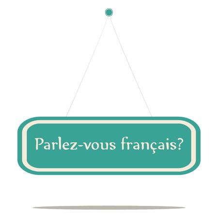 francais: Parlez-vous français  vector sign board  Illustration