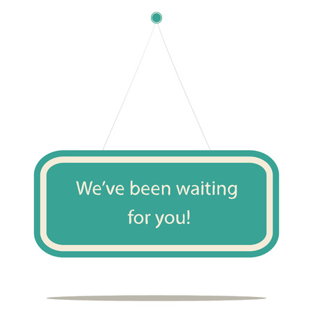 eagerness: waiting for you, vector sign board  Illustration