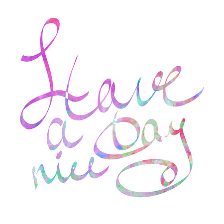 Have a nice day watercolor lettering