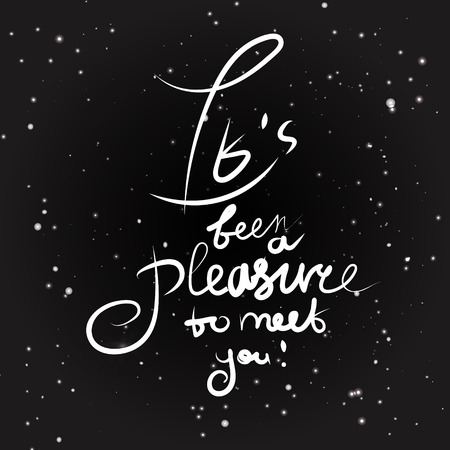 unfinished: Its pleasure to meet you handwritten. Vector illustration text message. Illustration