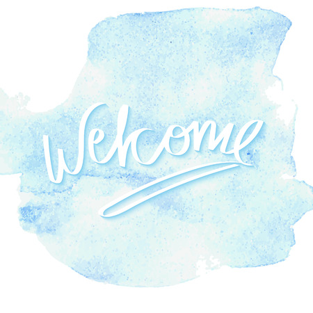 ombre: Hand written word Welcome on the blue  watercolor background, made in vector.