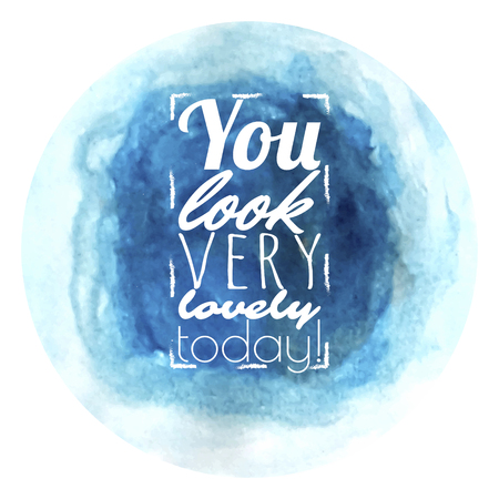 admiring: Admiring typographic message on the blue watercolour backdrop. Illustration