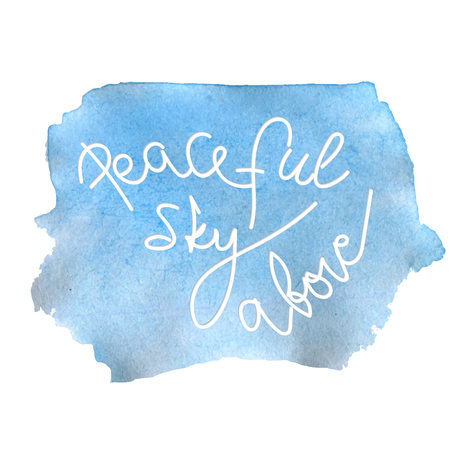 heavenly light: Peaceful sky above, quote on the blue watercolor background. Vector banner for safety.