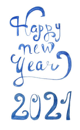Happy new year. 2021 greetings. Lettering - decorative blue letters. Colour pencils. Hand drawing. Isolated on white