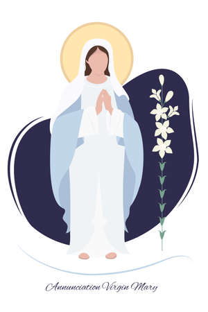 Greeting card. Holiday - Annunciation Virgin Mary. Mother of Jesus Christ pray accepting the good news. Mary and lily. Vector illustration. Great Feasts of the Orthodox And the Catholic Church