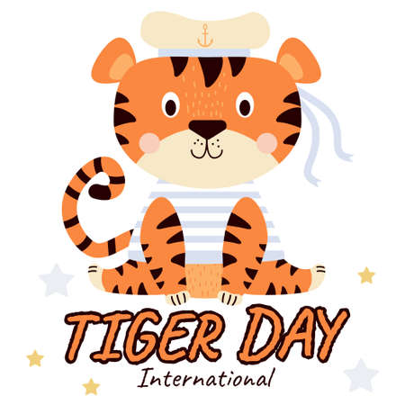 International Tiger Day. Cute seated tiger in marine clothing - marine striped vest and matoros hat with ribbons. Vector illustration of a tiger and lettering. July 29
