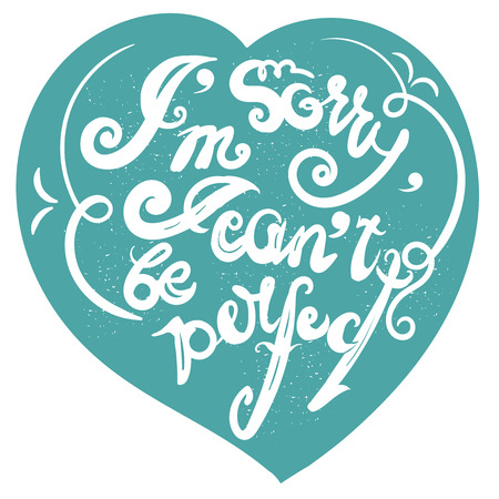 Handdrawn inspirational and encouraging quote. I'm sorry, I can't be perfect. Vector isolated typography design element for greeting cards, posters and print invitations. Banco de Imagens - 51088478