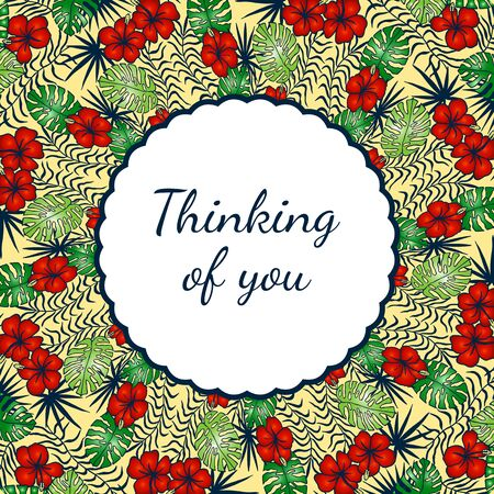 Thinking of you - card. eps10 vector illustration. floral pattern of tropical flowers. hand drawing