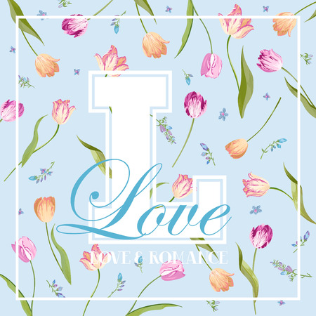 Love Romantic Floral Design for Prints, Fabric, T-shirt, Posters. Spring Background with Tulips Flowers. Vector illustration