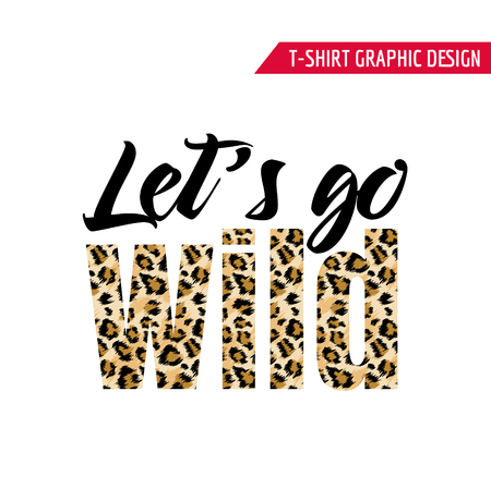 Fashionable Tshirt Design with Leopard Pattern Slogan. Stylized Spotted Animal Skin Background for Fashion, Print, Wallpaper, Fabric. Vector illustration Vettoriali