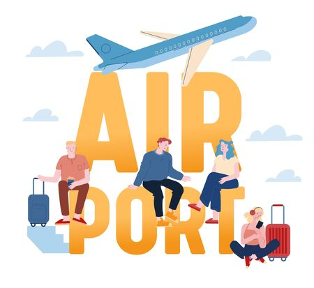 People in Airport Concept. Characters with Luggage Prepare for Flight Sitting on Huge Typography. Airplane Flying in Sky. Travel Activity Poster Banner Flyer Brochure Cartoon Flat Vector Illustration