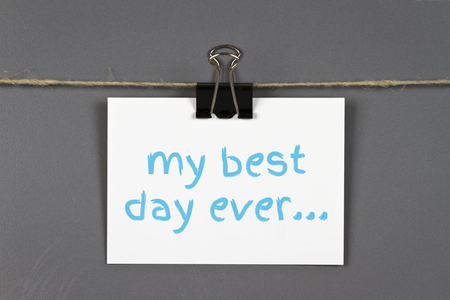 pin board: note pad with written text  My best day ever pinned up on a pin board