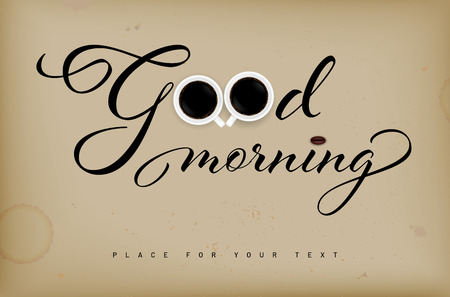 Inscription Good morning on retro grungy background, cups of coffee and copy space for your text - vector illustration Illustration