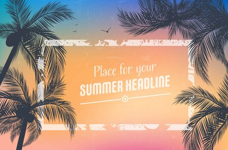 Background for your summer design with palm trees silhouettes and grungy frame - vector illustration