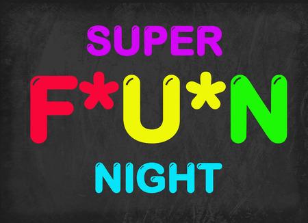 begin: Super fun, have fun, fun begin, have fun every day sign on blackboard Stock Photo