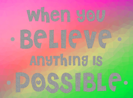 anything: When you believe anything is possible word on colorful background Stock Photo