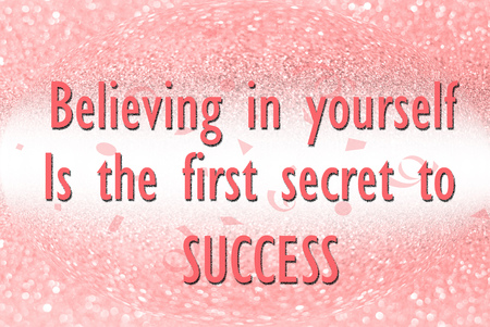 believing: Believing in yourself is the secret to success on glitter abstract background
