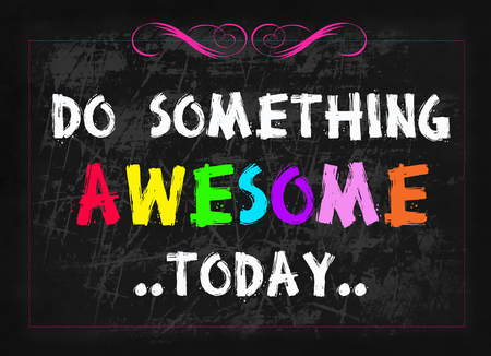 today: Do something awesome today word on blackboard Stock Photo