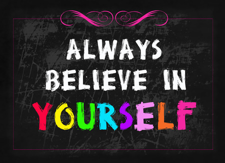 always believe in yourself word on blackboard Stock Photo