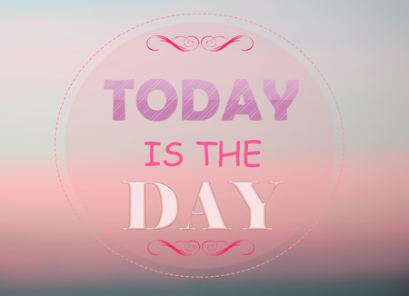 today: Today is the day word on pink background