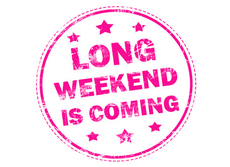 long weekend: LONG WEEKEND IS COMING on pink grunge rubber stamp