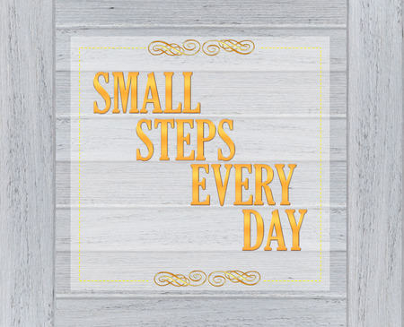 every day: Small steps every day - motivational quote Stock Photo