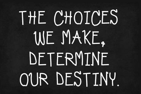 destiny: Inspirational life quote on blackboard