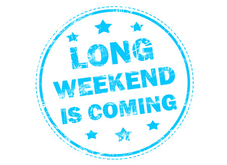 long weekend: Long weekend is coming grunge rubber stamp on white background