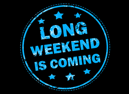 long weekend: Long weekend is coming grunge rubber stamp on black background Stock Photo