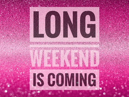 get ready: Long weekend is coming and get ready word on shiny glitter background Stock Photo