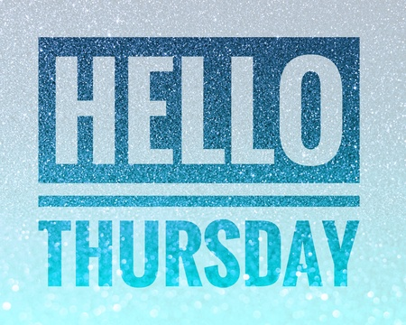 thursday: Hello Thursday words on shiny blue glitter background