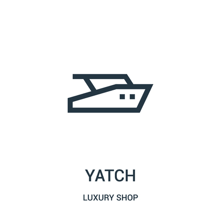 yatch icon vector from luxury shop collection. Thin line yatch outline icon vector illustration. Linear symbol for use on web and mobile apps, logo, print media. Vettoriali