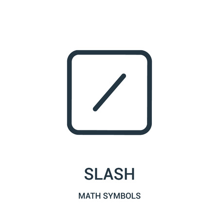 slash icon vector from math symbols collection. Thin line slash outline icon vector illustration. Linear symbol for use on web and mobile apps, logo, print media.