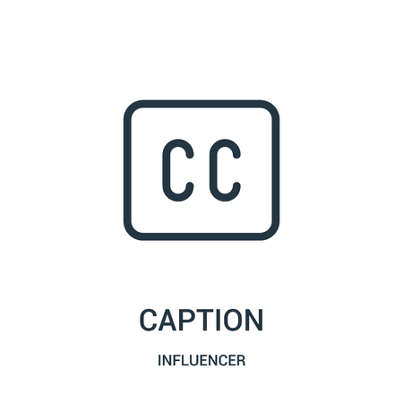 caption icon vector from influencer collection. Thin line caption outline icon vector illustration. Linear symbol for use on web and mobile apps, logo, print media. Ilustração