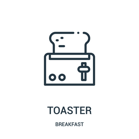 toaster icon vector from breakfast collection. Thin line toaster outline icon vector illustration. Linear symbol for use on web and mobile apps, logo, print media. Illustration