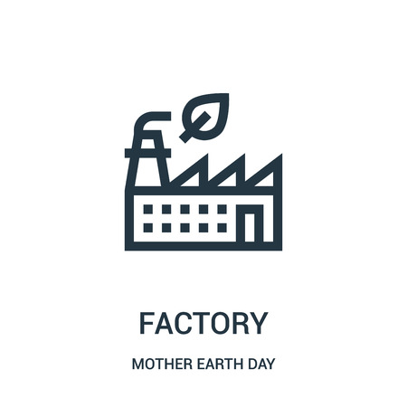 factory icon vector from mother earth day collection. Thin line factory outline icon vector illustration. Linear symbol for use on web and mobile apps, logo, print media.