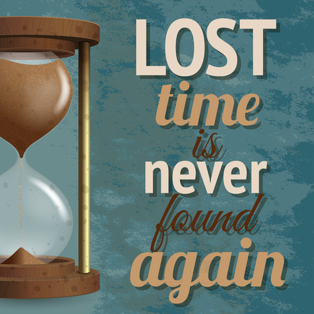Realistic hourglass stopwatch countdown lost time is never found again background poster illustration Vector