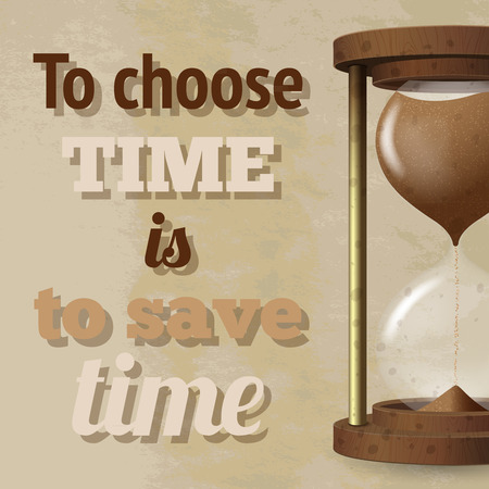 strew: Realistic hourglass with strewing sand and to choose time is to save time text poster vector illustration