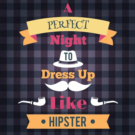 Retro perfect night to dress like a hipster poster illustration Vector