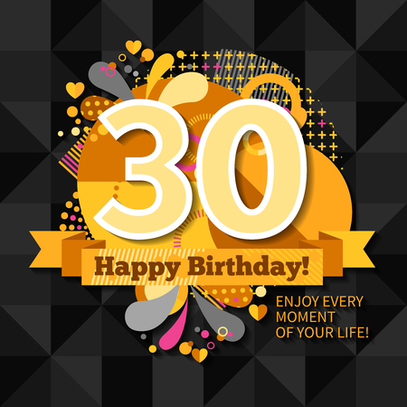 30th: 30th anniversary greeting card  with wishes happy birthday and call to enjoy  every moment of your life on black background flat vector illustration