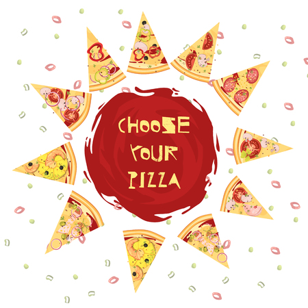 tomato slices: Choice of pizza round design with advertising slogan on tomato sauce and slices of dish vector illustration Illustration