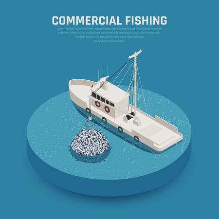 Composizione isometrica di produzione di pesce nell'industria ittica con l'immagine del peschereccio commerciale che carica l'illustrazione di vettore della rete da pesca farcita Vettoriali