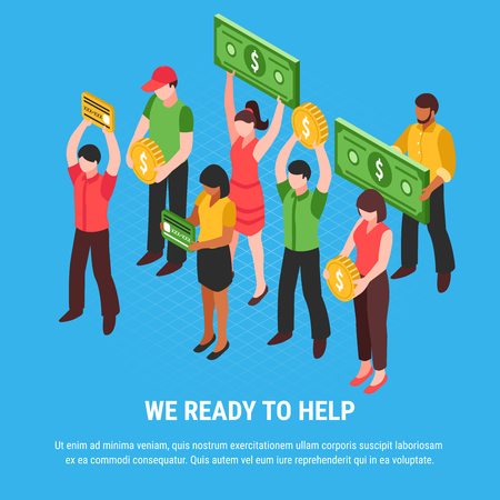 People ready for help isometric poster with young characters holding signs imitating coins bills and cards vector illustration