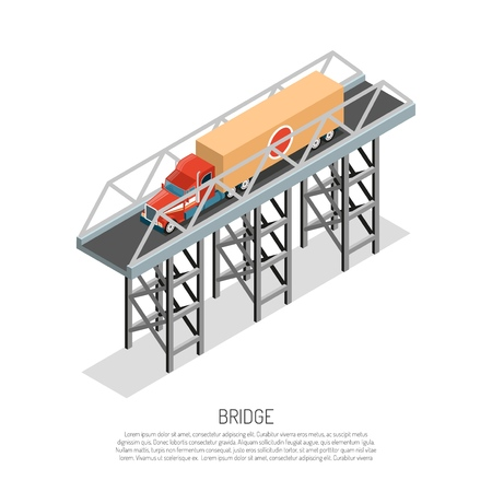 Viaduct bridge metallic construction small span detail isometric composition with cargo auto educative poster text vector illustration Illustration