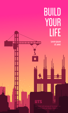 Build your life vertical banner with silhouettes of crane and unfinished building at sunset background flat vector illustration