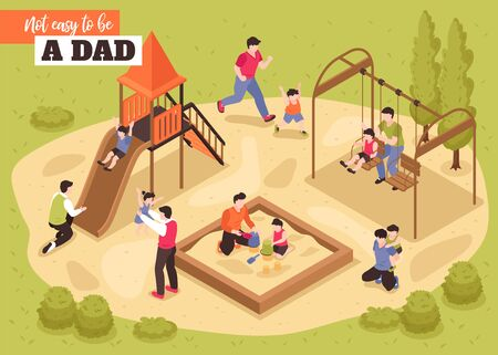 Not easy to be dad isometric background with fathers playing with their children on playground vector illustration Illustration