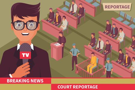 Crime breaking news isometric vector illustration with journalist tv leading reportage from court room