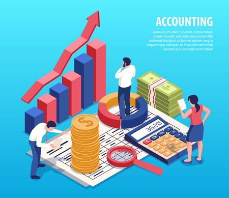 Accounting isometric composition with bookkeepers business planning service standing on financial reports magnifier calculator cash vector illustration