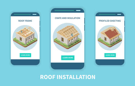 Roof installation company app 3 isometric smartphone screens with wooden frame construction insulation profile sheeting vector illustration