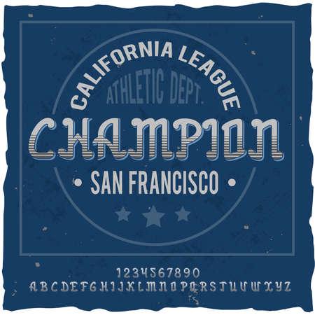 "Original label typeface named ""Champion"". Good handcrafted font for any label design."